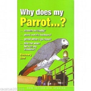 Why Does My Parrot...? By Rosemary Low